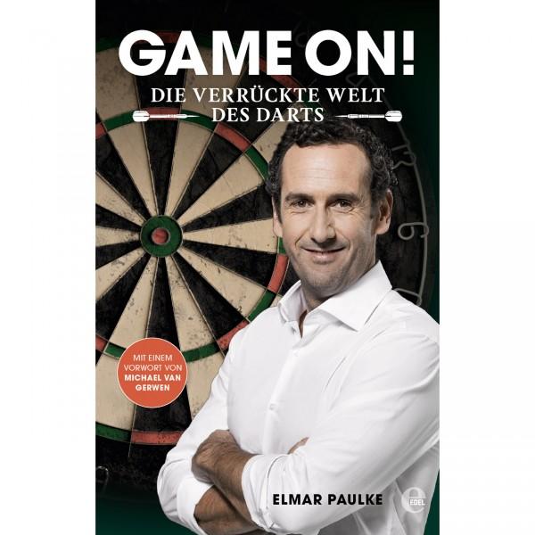 GAME ON! - Die verrückte Welt des Darts von Elmar Paulke